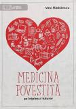 Medicina povestita pe intelesul tuturor | Vasi Radulescu