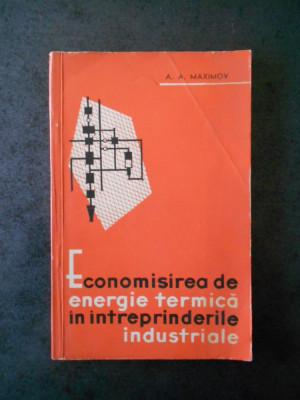 A. A. MAXIMOV - ECONOMISIREA DE ENERGIE TERMICA IN INTREPRINDERILE INDUSTRIALE foto