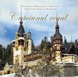 Craciunul regal. Editia a II-a/Principesa Margareta a Romaniei, Principele Radu al Romaniei, Curtea Veche Publishing