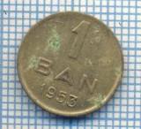 AX 583 MONEDA- ROMANIA - 1 BAN -ANUL 1953 -STAREA CARE SE VEDE
