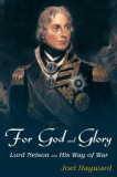 For God and Glory: Lord Nelson and His Way of War