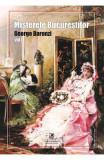 Misterele Bucurestilor Vol.1 - George Baronzi