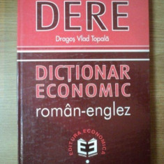 DICTIONAR ECONOMIC ROMAN - ENGLEZ de DRAGOS VLAD TOPALA