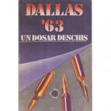 Dallas - 22 noiembrie 1963 - un dosar deschis