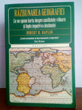 Robert T. Kaplan - Razbunarea geografiei