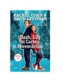 Dash, Lily si Cartea Provocarilor - David Levithan, Rachel Cohn