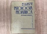 Patologia pediatrică/ de la simptom la sindrom/ Octavian Popescu//stare buna