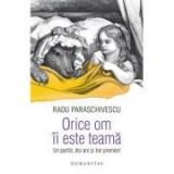Orice om ii este teama. Un partid, doi ani si trei premieri - Radu Paraschivescu
