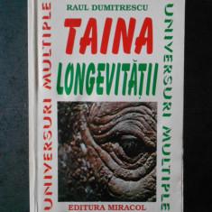 RAUL DUMITRESCU - TAINA LONGEVITATII