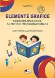 Cumpara ieftin Elemente grafice - caiet pentru clasa pregatitoare/Olga Piriiala, Aramis
