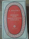 ROMANII SUPT MIHAI-VOIEVOD VITEAZUL-N. BALCESCU