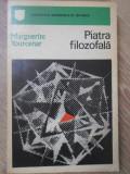 PIATRA FILOZOFALA-MARGUERITE YOURCENAR