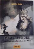 DIN ARHIVELE AKASHICE, PERIOADA SI ROLUL LUI STEFAN CEL MARE SI SFANTA IN ISTORIA MOLDOVEI, EDITIA 1 de ZODIVITA COSIIS, 2009