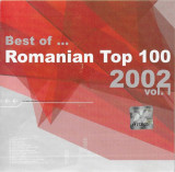 CD - Best Of ... Romanian Top 100 2002 Vol. I, selectie romaneasca
