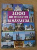 1000 DE BISERICI SI MANASTIRI. ALBUM FORMAT MARE - TRAD. CRETU CLAUDIUS