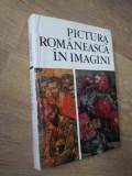 PICTURA ROMANEASCA IN IMAGINI. 1111 REPRODUCERI-VASILE DRAGUT, VASILE FLOREA, DAN GRIGORESCU, MARIN MIHALACHE
