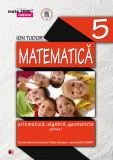 Matematica. Aritmetica, algebra, geometrie. Clasa a V-a. Partea I
