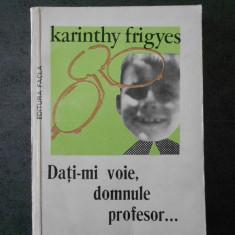 KARINTHY FRIGYES - DATI-MI VOIE, DOMNULE PROFESOR ...