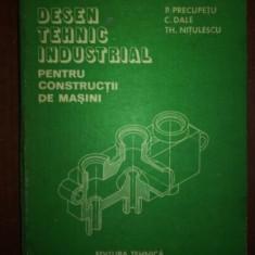 Desen tehnic industrial pentru constructii de masini- C. Dale, Th. Nitulescu