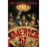 "America 51: A Probe into the Realities That Are Hiding Inside ""The Greatest Country in the World"" - Corey Taylor"