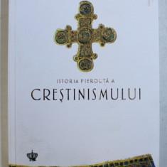 ISTORIA PIERDUTA A CRESTINISMULUI de PHILIP JENKINS, 2018