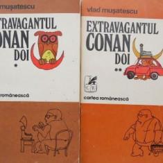 Vlad Musatescu - Extravagantul Conan Doi (2 volume)