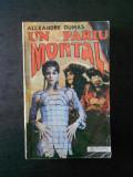 ALEXANDRE DUMAS - UN PARIU MORTAL