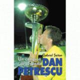 Un campion de legenda, DAN PETRESCU - Gabriel Seitan