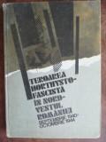 Teroarea horthysto-fascista in nord vestul Romaniei- Ion Ardeleanu, Gheorghe Bodlea