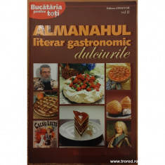 Almanahul literar gastronomic volumul 2. Dulciurile