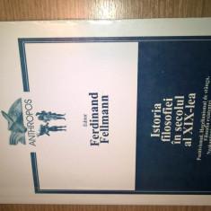 Istoria filosofiei in secolul al XIX-lea - Ferdinand Fellmann (editor), (2000)