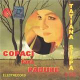 2 CD Tatiana Stepa – Copaci Fără Pădure, originale