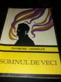 RAYMOND CHANDLER - SOMNUL DE VECI T 12/13