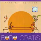 Bere Gratis – Vino Mai Aproape (1 CD), nova music
