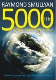 5000 I.Hr. Si alte fantezii filosofice. Probleme, paradoxuri, ghicitori si rationamente | Raymond M. Smullyan, All