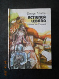 GEORGE ANANIA - ACTIUNEA LEBADA (1984, editie cartonata)
