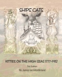 Ships' Cats: Kitties on the High Seas 1777-1912