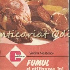 Fumul Si Utilizarea Lui In Gospodarie - Vadim Nesterov