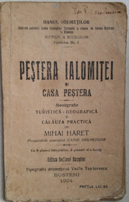 MIHAI HARET - PESTERA IALOMITEI SI CASA PESTERA - MONOGRAFIE TURISTICA {1924}