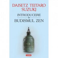 Introducere In Budismul Zen - Daisetz Reitaro Suzuki
