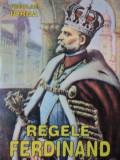 REGELE FERDINAND de NICOLAE IORGA