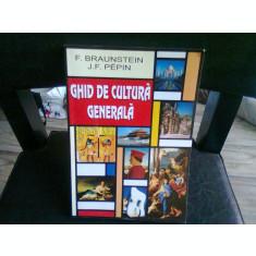 GHID DE CULTURA GENERALA - F. BRAUNSTEIN