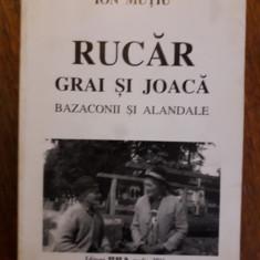 Rucar, grai si joaca - Ion Mutiu / R7P4S