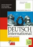 Deutsch international 1. Manual (anul I de studiu, limba a treia) Clasa a IX-a/J. Weigmann, Karl Heinz Bieler,Sylvie Schenk, Silvia Florea, Adriana Gh