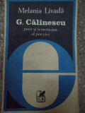 G. Calinescu Poet Si Teoretician Al Poeziei - Melania Livada ,290627