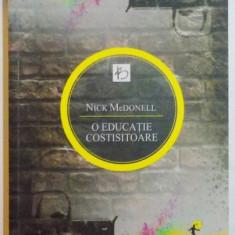 O EDUCATIE COSTISITOARE de NICK MCDONELL , 2011