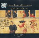 CD Horia-Roman Patapievici – Spărtura Din Cer, original, audiobook