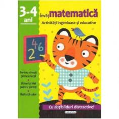 Activitati ingenioase si educative. Invat Matematica, 3-4 ani, 2017