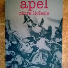 Gabriel Liiceanu - Apel catre lichele (Humanitas, 2006)