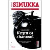 Negru ca abanosul - Salla Simukka. Al treilea volum al trilogiei Alba-ca-zapada